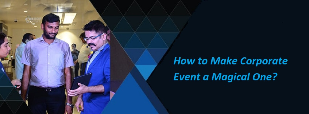 How to Make Corporate Event a Magical One?
